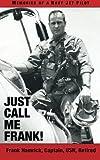 Just Call Me Frank!: Memories of a Navy Jet Pilot