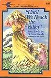 Until We Reach the Valley, Ann Irwin and Bernice Reida, 0380433982
