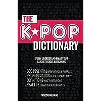 El diccionario Kpop: 500 palabras y frases esenciales de la jerga coreana que todo fanático de Kpop debe saber