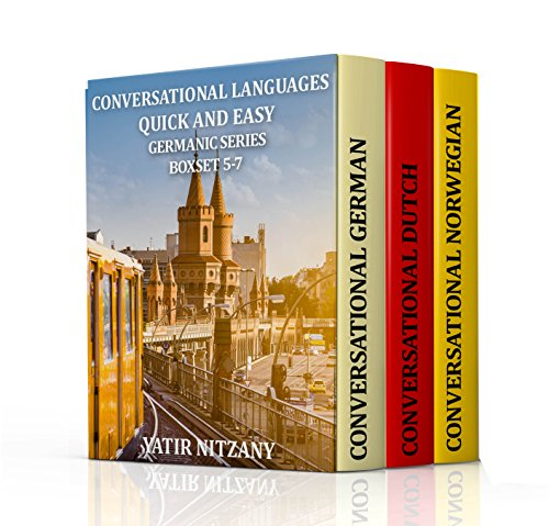 Conversational Languages Quick and Easy, Germanic Series, Boxset 5-7: The German Language, The Dutch Language, and the Norwegian Language (Box Dutch)
