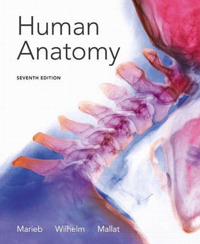 Human Anatomy (7th Edition) (Human Anatomy And Physiology Marieb 7th Edition)