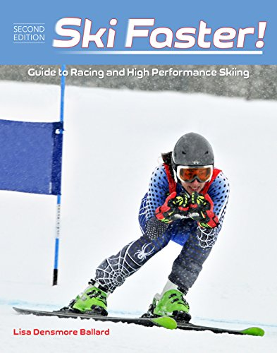 Ski Faster! Guide to Racing and High Performance Skiing - Downhill Ski Racing