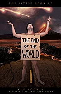 The Little Book of the End of the World by Ken Mooney (2014-10-06)