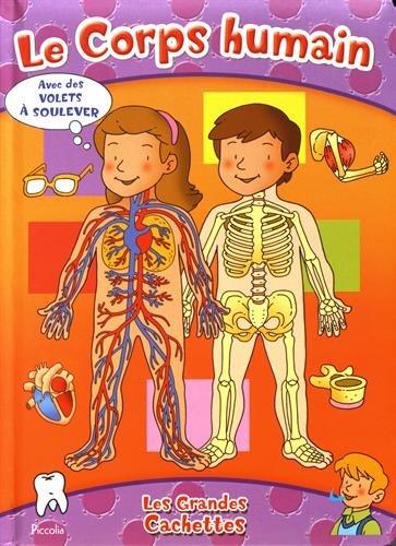 Le corps humain Album – 31 octobre 2014 Piccolia 2753030790 Documentaires jeunesse Mon corps et moi dès 6 ans