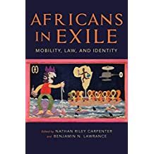 Africans in Exile: Mobility, Law, and Identity