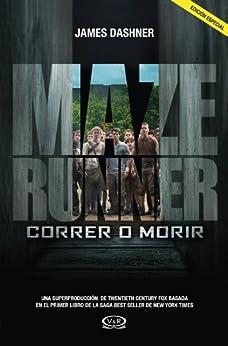 Maze Runner 1 - Correr o morir de [Dashner, James]