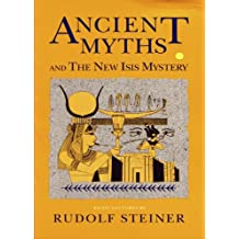 Ancient Myths and the New Isis Mystery (English Edition)