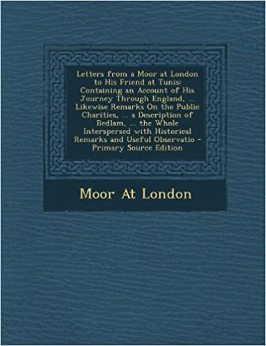 Epub e-kirjoja voi ladata ilmaiseksi Letters from a Moor at London to His Friend at Tunis: Containing an Account of His Journey Through England, ... Likewise Remarks on the Public Chariti PDF