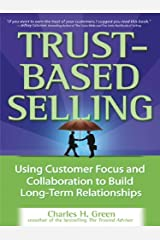 Trust-Based Selling: Using Customer Focus and Collaboration to Build Long-Term Relationships (English Edition) eBook Kindle