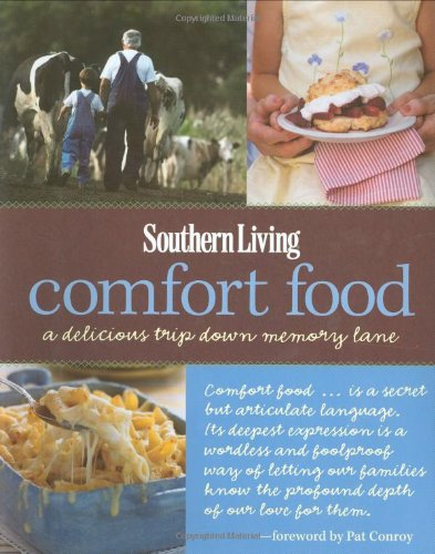 Southern Living Comfort Food: A Delicious Trip Down Memory Lane (Southern Living (Hardcover Oxmoor)) by Southern Living