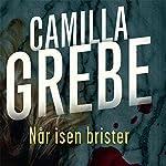 Når isen brister | Camilla Grebe