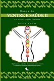 capa de Danca Do Ventre E Saude II: Cinesiologia, Psicologia E Consciencia Corporal