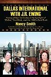 Dallas International with J. R. Ewing, Nancy Smith, 1478720689