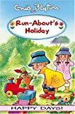 Run-about's Holiday (Happy Days) by Blyton Enid (2004-06-01)