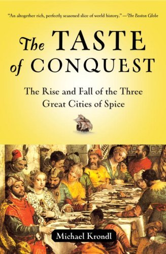 (The Taste of Conquest: The Rise and Fall of the Three Great Cities of Spice)