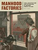 Manhood Factories, Paula Lupkin, 0816648352