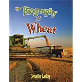The Biography of Wheat