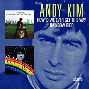 How'd We Ever Get This Way/Rainbow Ride