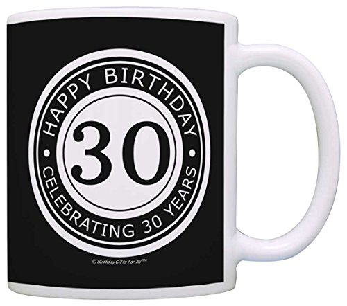30th Birthday Gifts For All Happy Birthday Celebrating 30 Years Gift Coffee Mug Tea Cup Black
