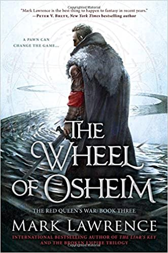 The Wheel of Osheim (The Red Queen's War, #3) - Mark Lawrence