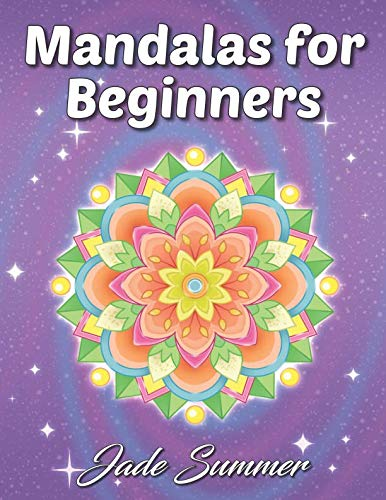 Mandalas for Beginners: An Adult Coloring Book with Fun, Easy, and Relaxing Coloring -