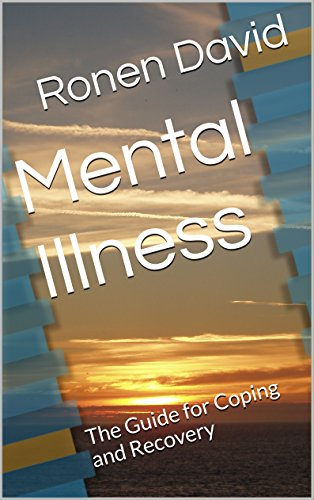 Mental Illness: The Guide for Coping and Recovery