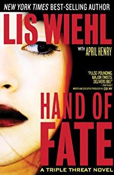 Hand of Fate (A Triple Threat Novel) by [Wiehl, Lis]