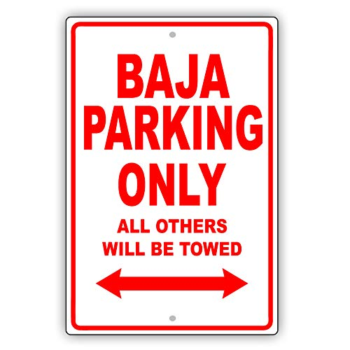 (SUBARU BAJA Parking Only All Others Will Be Towed Ridiculous Funny Novelty Garage Aluminum 8