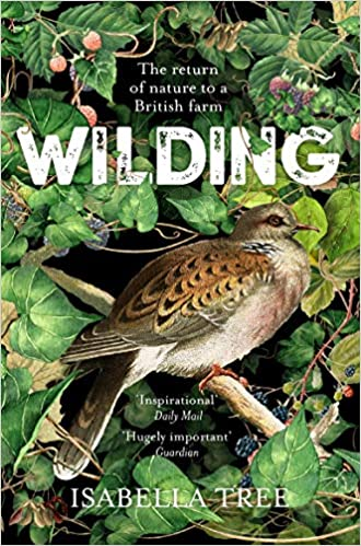 Wilding: The Return of Nature to a British Farm: Amazon co uk