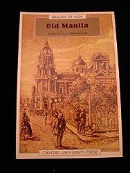 Old Manila (Images of Asia Series) by Ramon M. Zaragoza (1990-09-01)