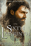 The Sixth Labyrinth (The Child of the Erinyes Book 4)