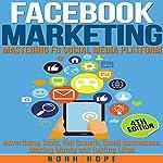 Facebook Marketing: Mastering FB Social Media Platform | Noah Hope