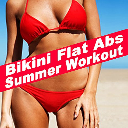 Bikini Flat Abs Summer Workout (140 Bpm) (The Best Music