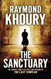 Front cover for the book The Sanctuary by Raymond Khoury
