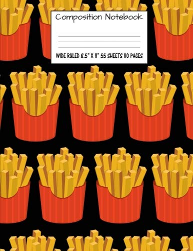 "Composition Notebook: Wide Ruled Food French Fries Cute Composition Notebook, Girl Boy School Notebook, College Notebooks, Composition Book, 8.5"" x 11"" (Cute Food School Notebooks) (Volume 16) by Majestical Notebook"