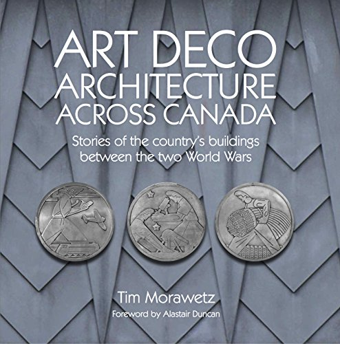 - Art Deco Architecture Across Canada: Stories of the country's buildings between the two World Wars