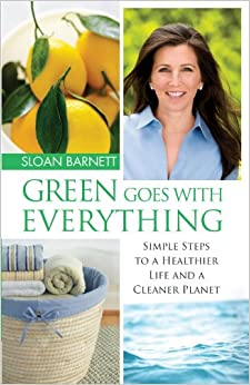 Book Green Goes with Everything: Simple Steps to a Healthier Life and a Cleaner Pla