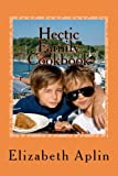 Hectic Family Cookbook, Elizabeth Aplin, 1470123738