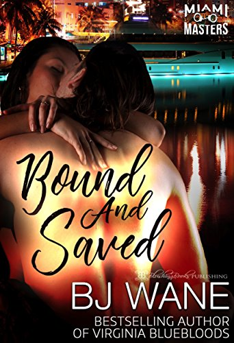 Bound and saved miami masters book 1 kindle edition by bj wane bound and saved miami masters book 1 by wane bj fandeluxe Images