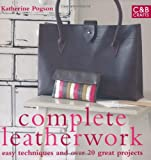 Complete Leatherwork: Easy Techniques and Over 20 Great Projects (Complete Craft Series)