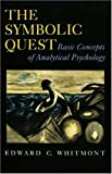 img - for By Edward C. Whitmont - The Symbolic Quest: Basic Concepts of Analytical Psychology. (Expanded edition): 1st (first) Edition book / textbook / text book