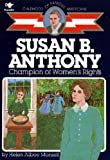 img - for Susan B. Anthony: Champion of Women's Rights (Childhood of Famous Americans) book / textbook / text book