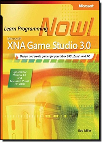 Microsoft® XNA® Game Studio 3.0: Learn Programming Now! (Pro - Developer) (Xna Game Studio)