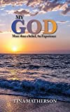 My God: More than a belief, An Experience