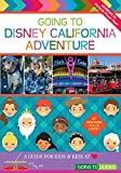 Search : Going To Disney California Adventure: A Guide for Kids & Kids at Heart