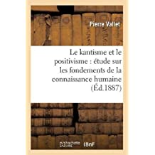 LE KANTISME ET LE POSITIVISME  ED 1887