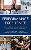 Performance Excellence: Stories of Success from the Real World of Sport and Exercise Psychology