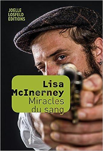 Lisa McInerney - Miracles du sang (2018)