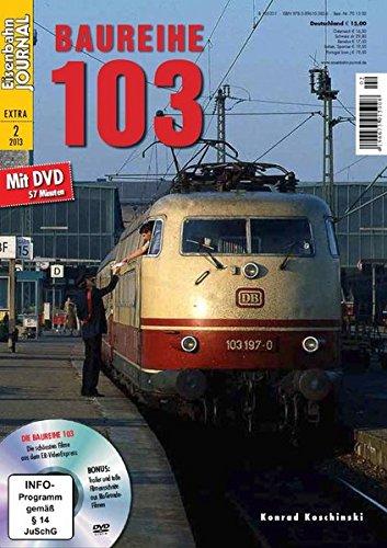 (Baureihe 103 - mit Video-DVD - Eisenbahn Journal Extra-Ausgabe 2-2013)