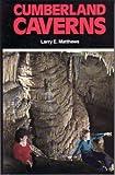 Cumberland Caverns, Matthews, Larry E., 0961509341